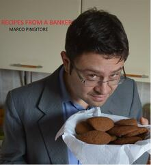 Recipes From A Banker