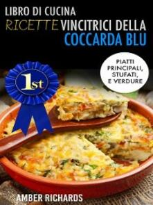 Libro di cucina - Ricette vincitrici della coccarda blu - Amber Richards - ebook