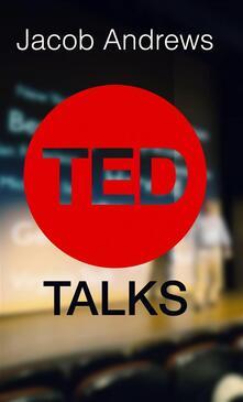 TED Talks - Jacob Andrews - ebook