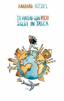 In Viaggio Con Pochi Soldi In Tasca - Barbara Riedel - ebook
