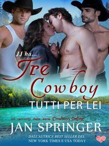 Tre Cowboy Tutti Per Lei - Jan Springer - ebook