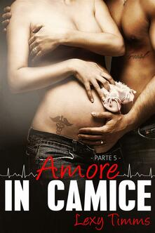 Saving Forever Parte 5 - Amore In Camice - Lexy Timms - ebook