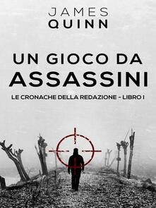 Un Gioco Da Assassini - James Quinn - ebook