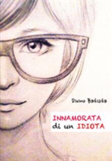 Innamorata di un Idiota! - Divino Batista - ebook