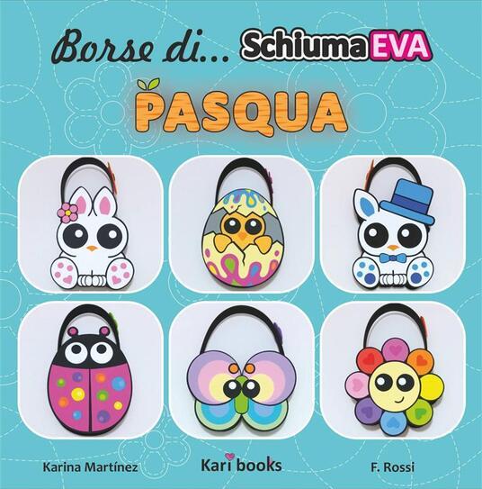Borse Di Schiuma Eva: Pasqua - Karina Martinez Ramirez - ebook