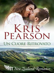 Un Cuore Ritrovato - Kris Pearson - ebook