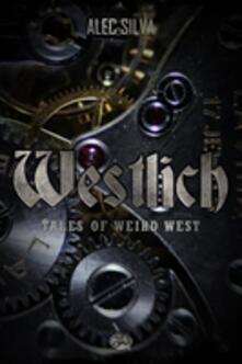 Westlich: Tales Of Weird West
