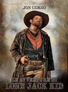 Le Avventure di Lone Jack Kid - Joe Corso - ebook