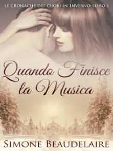 Quando Finisce La Musica - Simone Beaudelaire - ebook