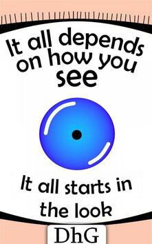 It All Depends On How You See