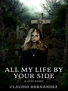 All My Life By Your Side