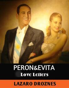 Peron&Evita: Love Letters.