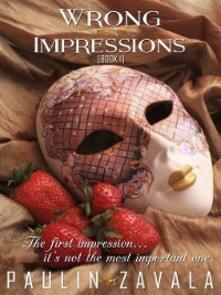 Wrong Impressions [Book I]