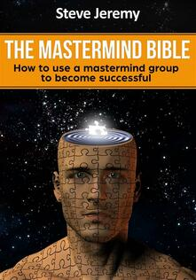Mastermind Bible - How to use a mastermind group to become successful