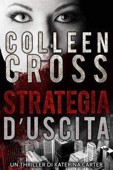 Strategia d'Uscita : Un thriller di Katerina Carter - Colleen Cross - ebook