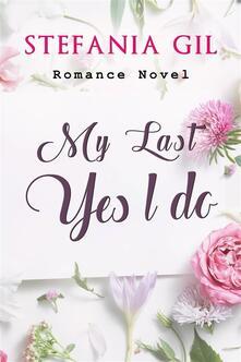 My Last: Yes, I do