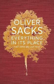 Everything in its Place: First Loves and Last Tales - Oliver Sacks - cover