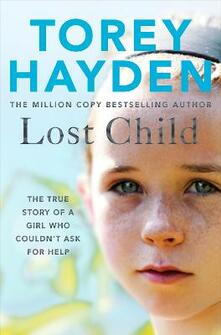 Lost Child: The True Story of a Girl who Couldn't Ask for Help - Torey Hayden - cover