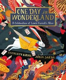 One Day in Wonderland: A Celebration of Lewis Carroll's Alice - Kathleen Krull - cover