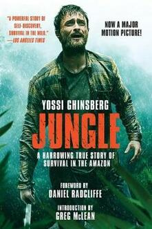 Jungle (Movie Tie-In): A Harrowing True Story of Survival in the Amazon - Yossi Ghinsberg - cover