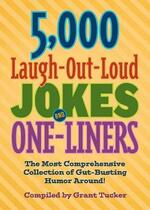 5,000 Laugh-Out-Loud Jokes and One-Liners: The Most Comprehensive Collection of Gut-Busting Humor Around!