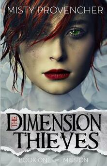 The Dimension Thieves (Book One, Mission)