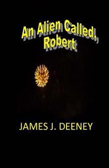 An Alien called, Robert
