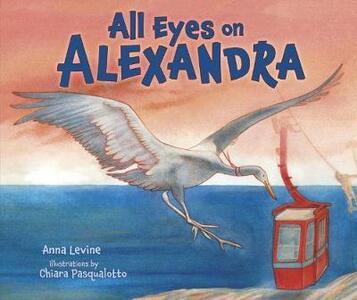 All Eyes on Alexandra - Anna Levine,Chiara Pasqualotto - cover