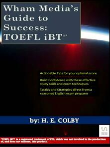 Wham media's guide to success: TOEFL iBT®