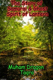 Thestory of samurai & ghost spirit of lantern