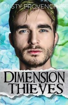 The Dimension Thieves (Book Two, Pledge)