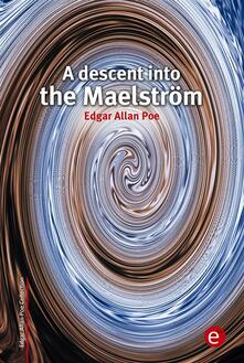Adescent into the Maelström