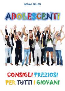 Adolescenti. Consigli preziosi per tutti i giovani