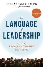 The Language of Leadership: How to Engage and Inspire Your Team