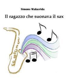 Il ragazzo che suonava il sax - Simone Malacrida - ebook