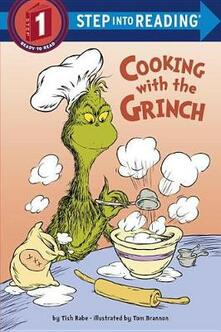 Cooking with the Grinch (Dr. Seuss) - Tish Rabe - cover