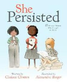 She Persisted: 13 American Women Who Changed the World - Chelsea Clinton - cover