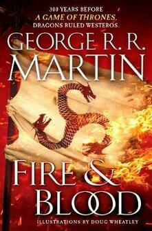 Fire & Blood: 300 Years Before a Game of Thrones (a Targaryen History) - George R R Martin - cover