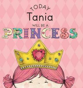 Today Tania Will Be a Princess - Paula Croyle - cover