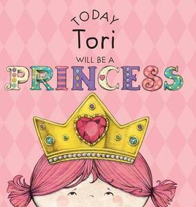 Today Tori Will Be a Princess - Paula Croyle - cover
