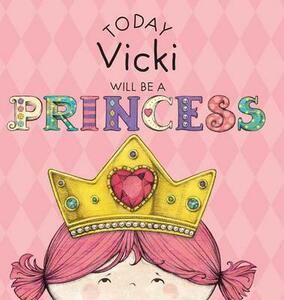 Today Vicki Will Be a Princess - Paula Croyle - cover