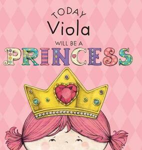 Today Viola Will Be a Princess - Paula Croyle - cover