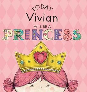 Today Vivian Will Be a Princess - Paula Croyle - cover