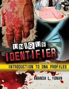 Unique Identifier: Introduction to DNA Profiles - Amanda L Yonan - cover