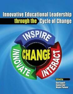 Innovative Educational Leadership Through the Cycle of Change - Daniel T Cunniff,Donna L Elder,Wayne Padover - cover