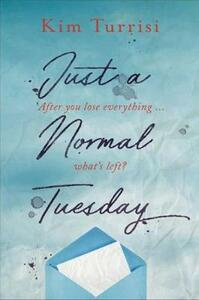 Just A Normal Tuesday - Kim Turrisi - cover