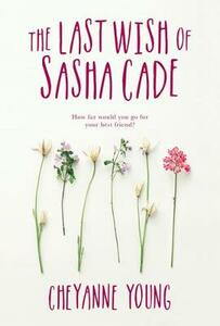 The Last Wish Of Sasha Cade - Cheyanne Young - cover