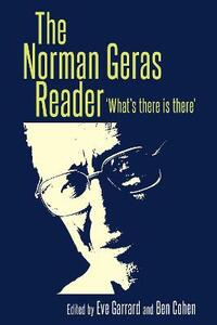 The Norman Geras Reader: 'What's There is There' - cover