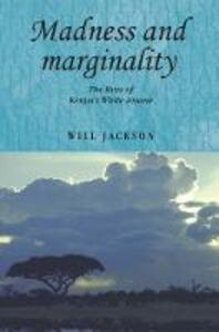 Madness and Marginality: The Lives of Kenya's White Insane - Will Jackson - cover