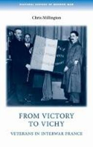 From Victory to Vichy: Veterans in Inter-War France - Chris Millington - cover